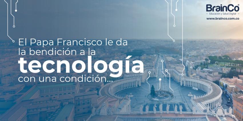 El Papa Francisco le da la bendición a la tecnología con una condición…